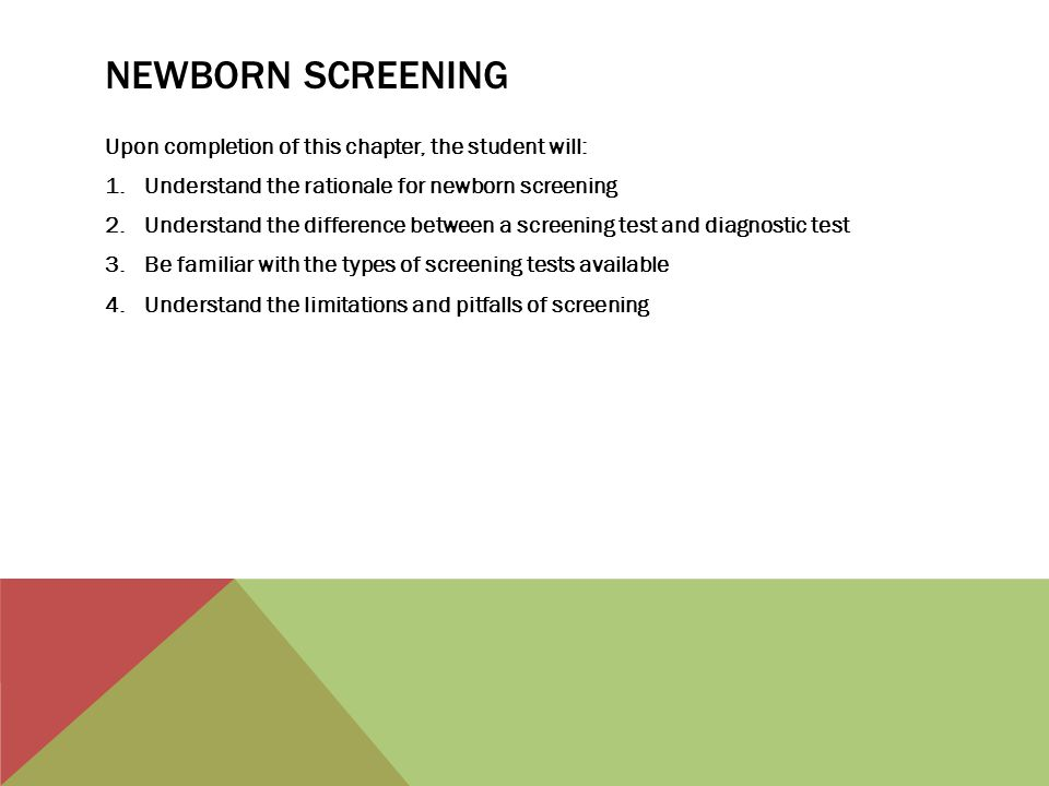 Newborn Screening Upon completion of this chapter, the student will: