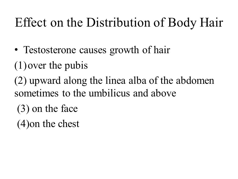 Effect on the Distribution of Body Hair