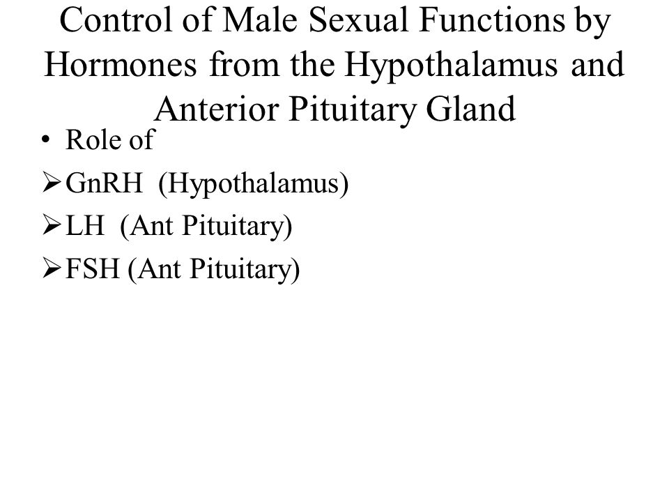 Control of Male Sexual Functions by Hormones from the Hypothalamus and Anterior Pituitary Gland