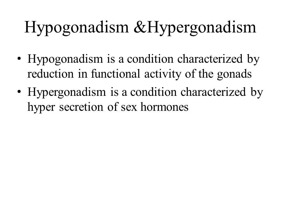 Hypogonadism &Hypergonadism
