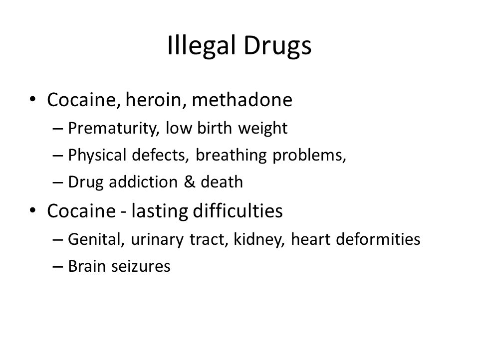 Illegal Drugs Cocaine, heroin, methadone
