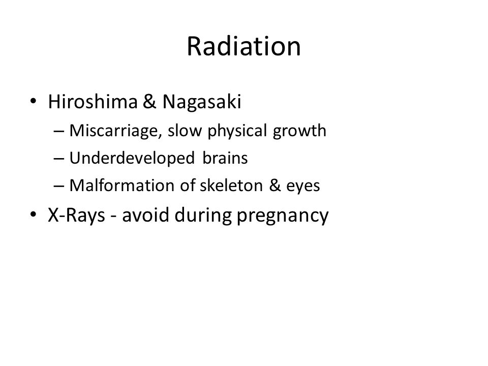 Radiation Hiroshima & Nagasaki X-Rays - avoid during pregnancy