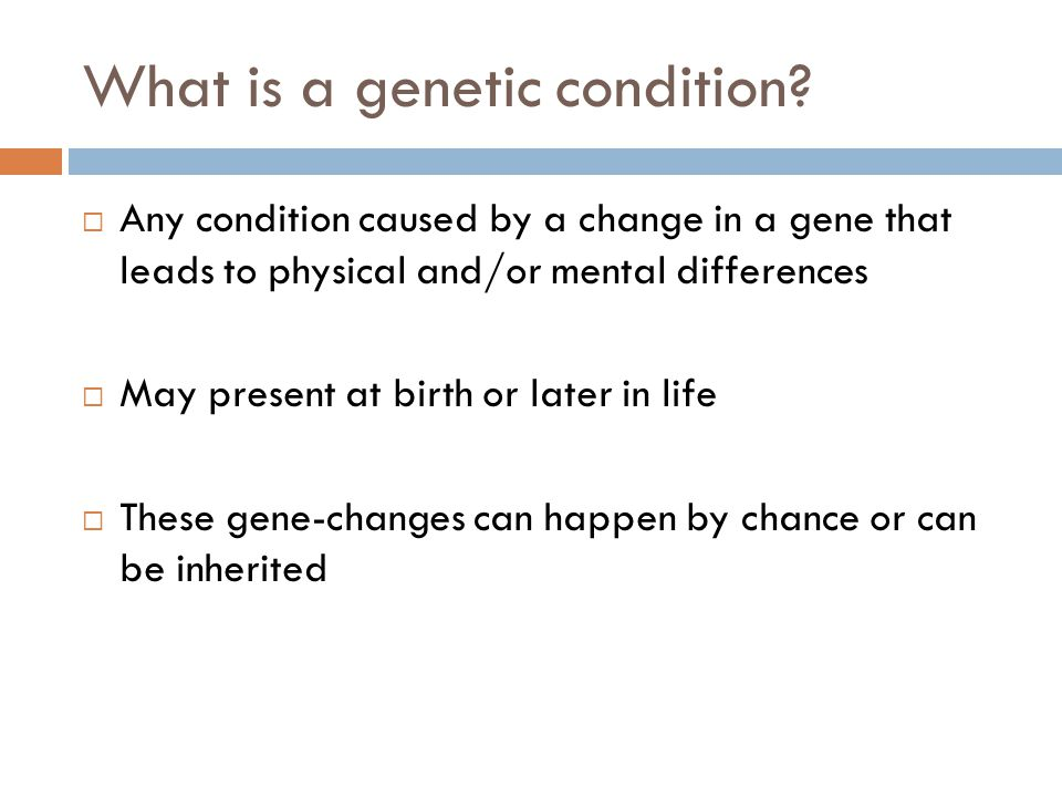 What is a genetic condition