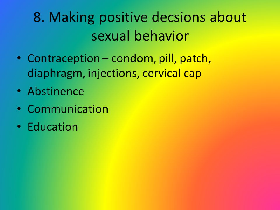 8. Making positive decsions about sexual behavior