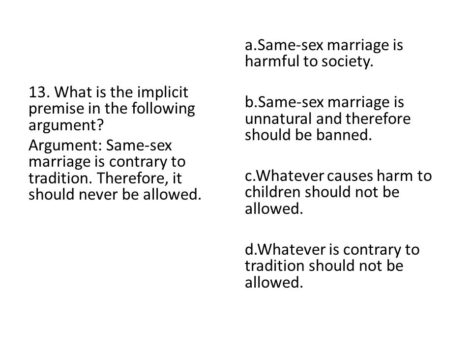 a.Same-sex marriage is harmful to society.