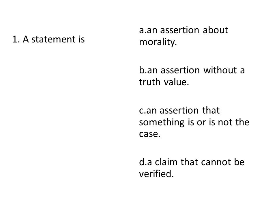 a.an assertion about morality.