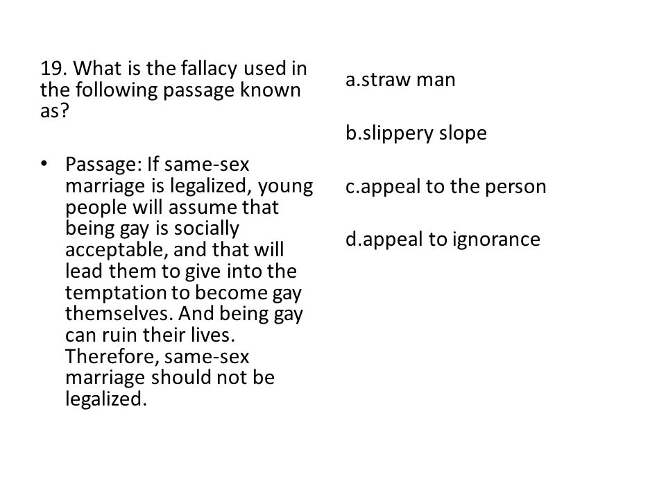19. What is the fallacy used in the following passage known as