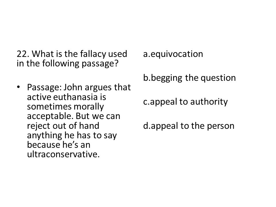 22. What is the fallacy used in the following passage
