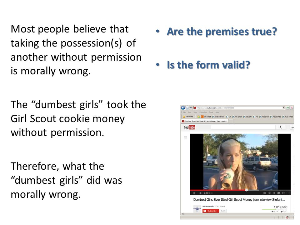 Most people believe that taking the possession(s) of another without permission is morally wrong.