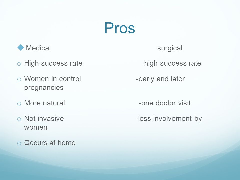 Pros Medical surgical High success rate -high success rate