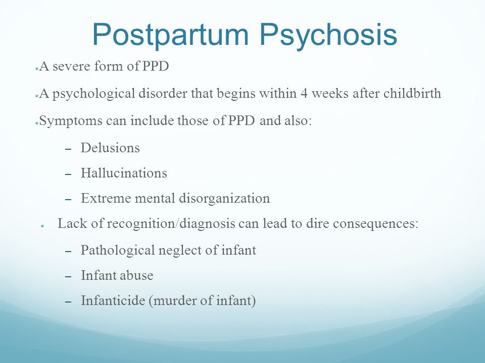 Postpartum Psychosis A severe form of PPD