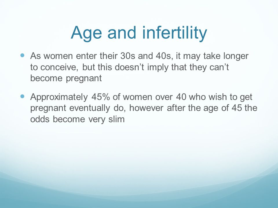 Age and infertility As women enter their 30s and 40s, it may take longer to conceive, but this doesn't imply that they can't become pregnant.