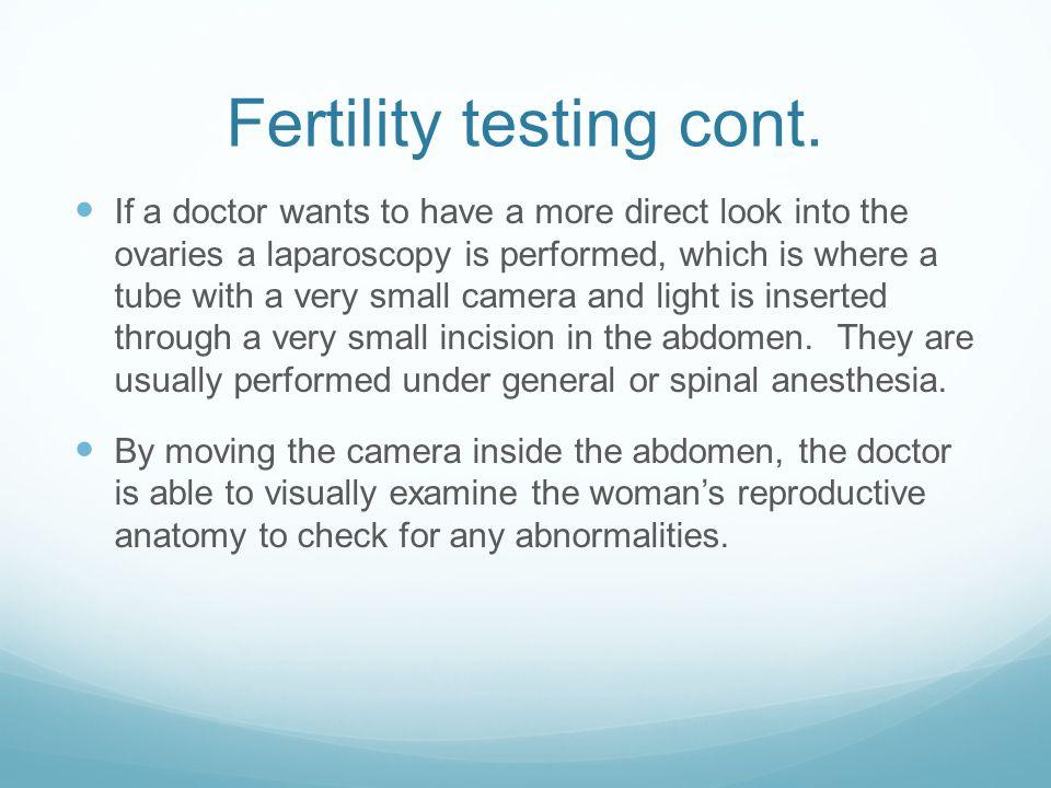 Fertility testing cont.