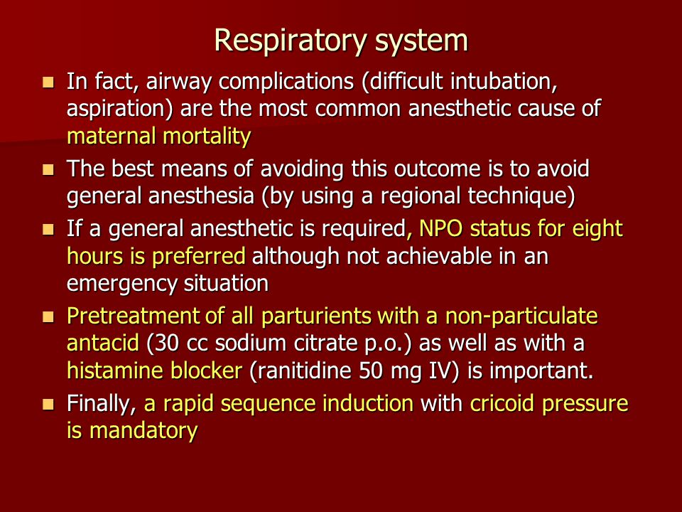 Respiratory system In fact, airway complications (difficult intubation, aspiration) are the most common anesthetic cause of maternal mortality.