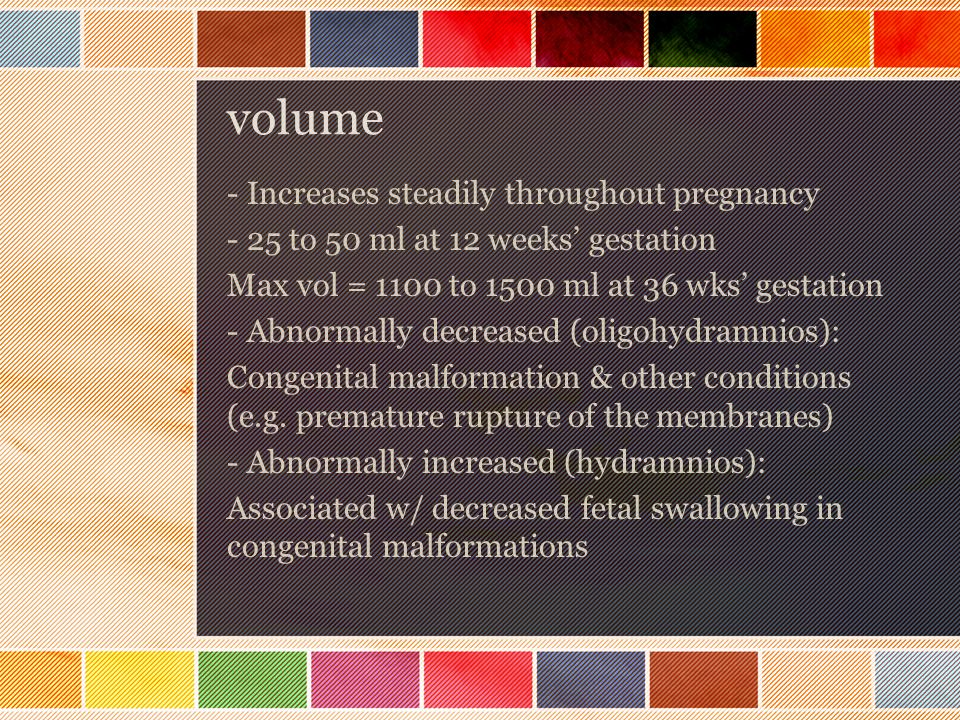 volume - Increases steadily throughout pregnancy