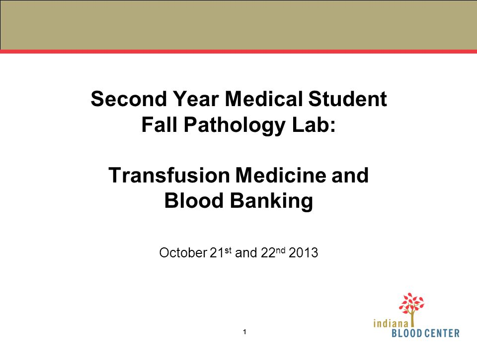 Second Year Medical Student Fall Pathology Lab: Transfusion Medicine and Blood Banking