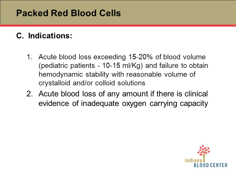 Packed Red Blood Cells Indications: