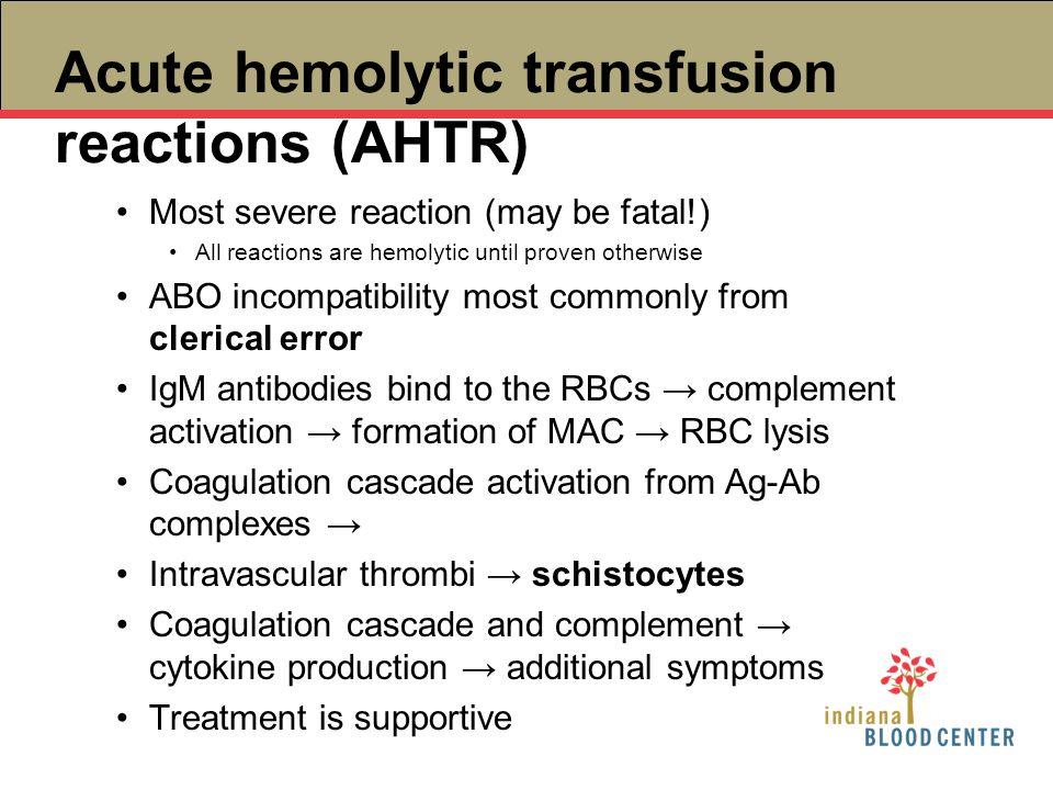 Acute hemolytic transfusion reactions (AHTR)