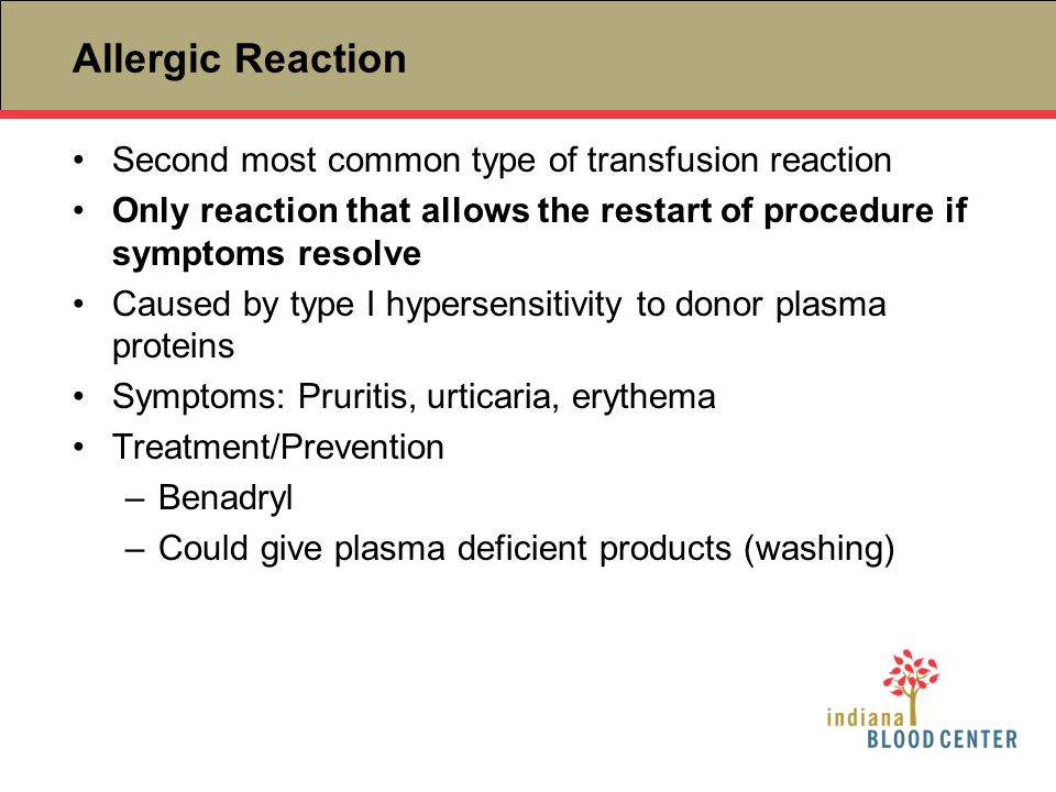 Allergic Reaction Second most common type of transfusion reaction