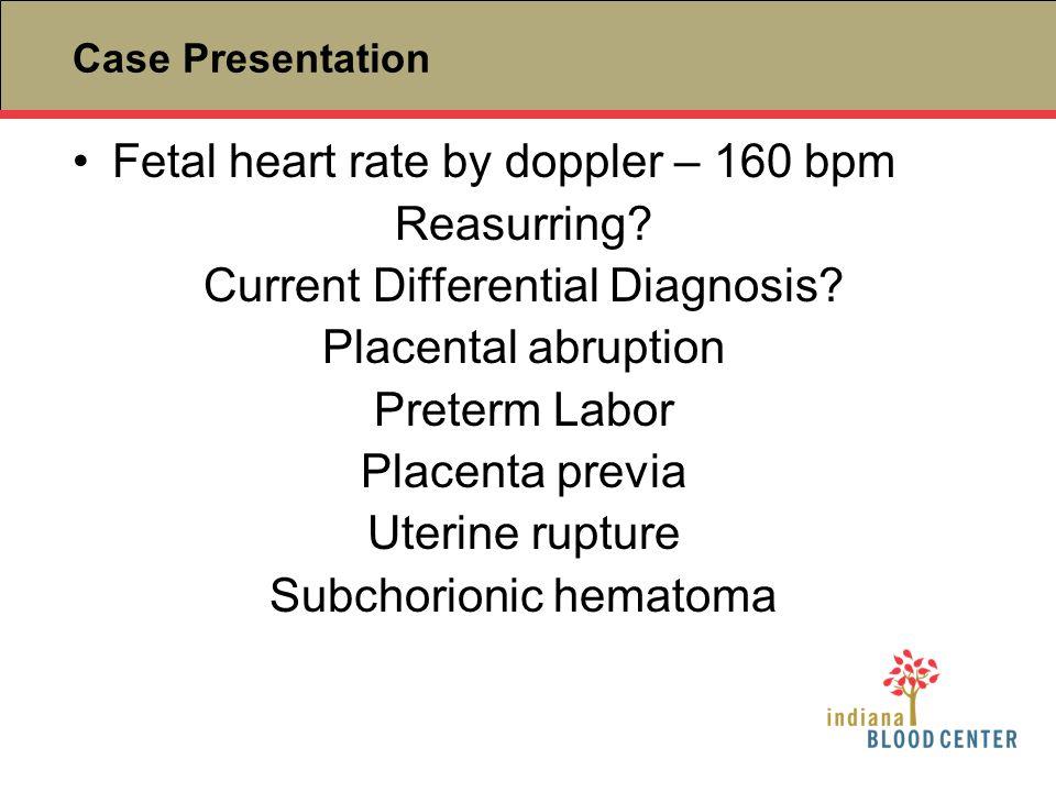 Fetal heart rate by doppler – 160 bpm Reasurring