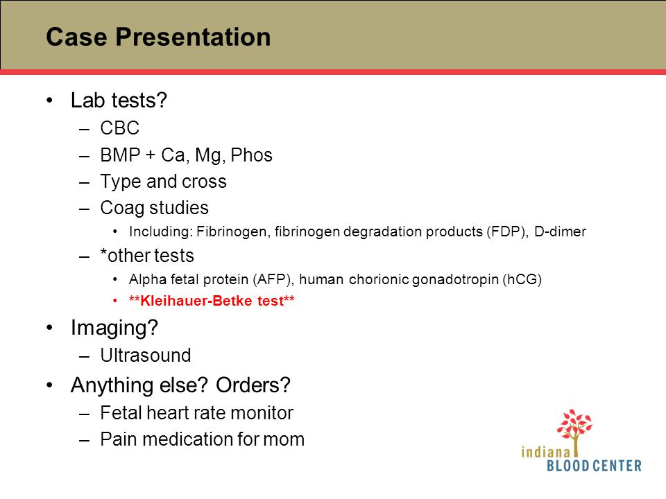 Case Presentation Lab tests Imaging Anything else Orders CBC