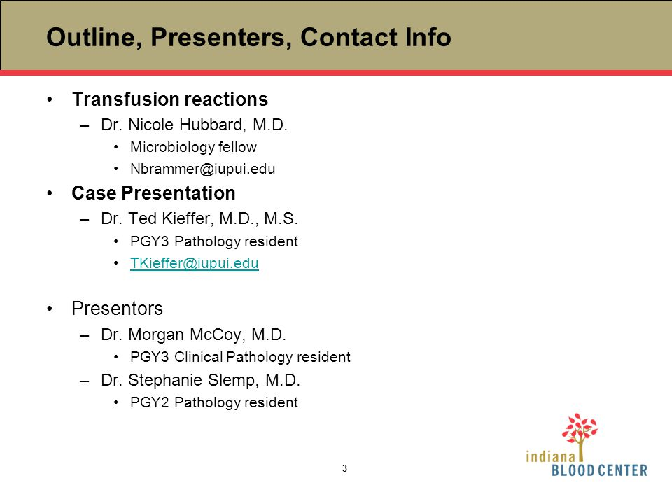 Outline, Presenters, Contact Info Transfusion reactions. Dr. Nicole Hubbard, M.D. Microbiology fellow.
