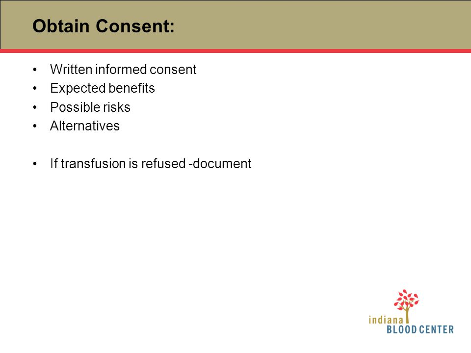 Obtain Consent: Written informed consent Expected benefits