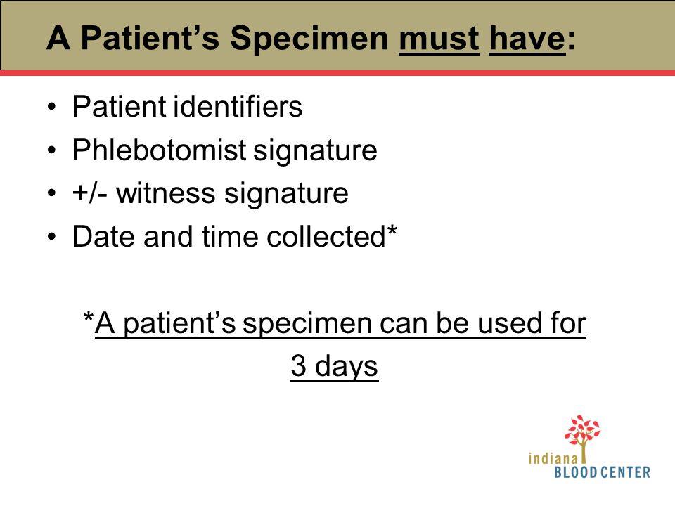 A Patient's Specimen must have: