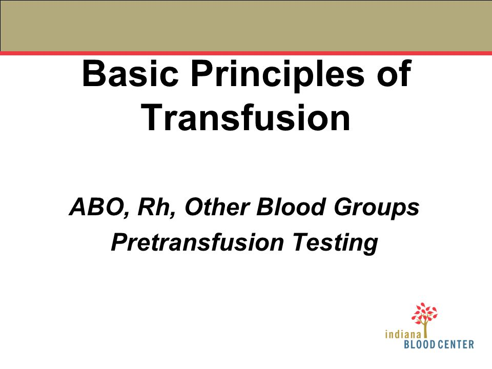 Basic Principles of Transfusion