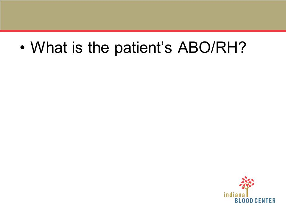 What is the patient's ABO/RH