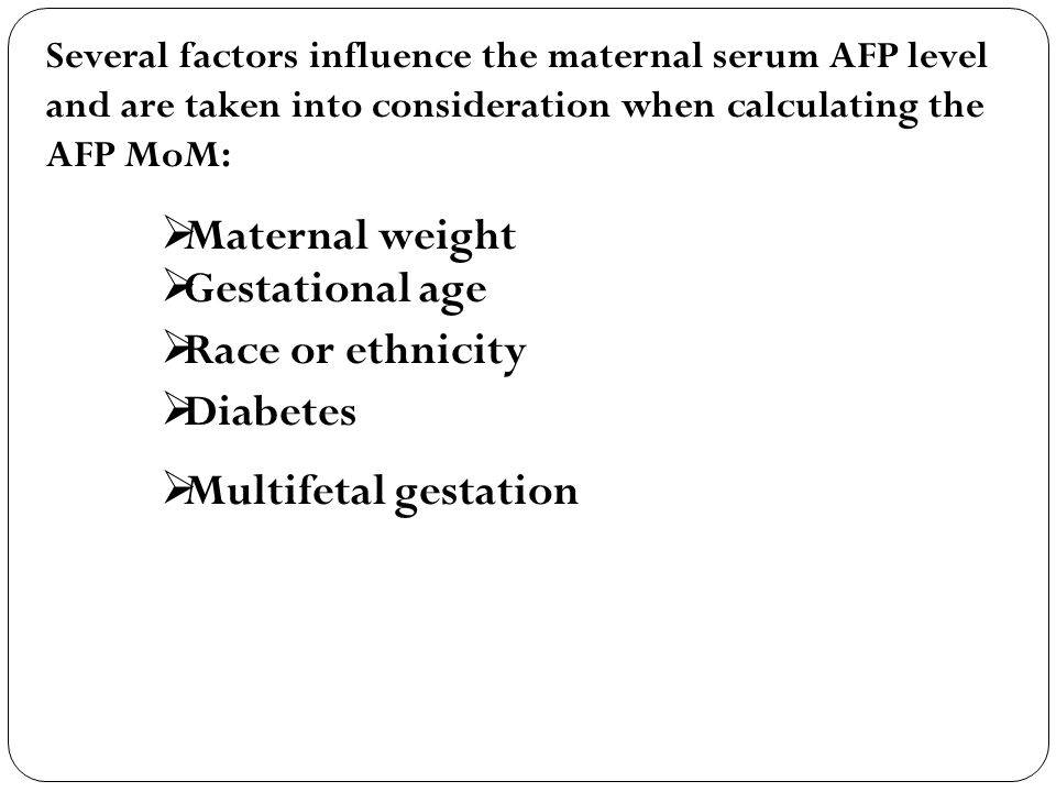 Maternal weight Gestational age Race or ethnicity Diabetes