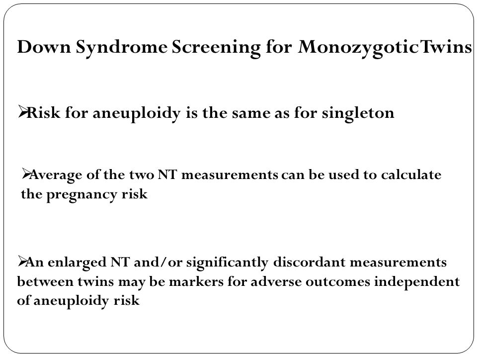 Down Syndrome Screening for Monozygotic Twins