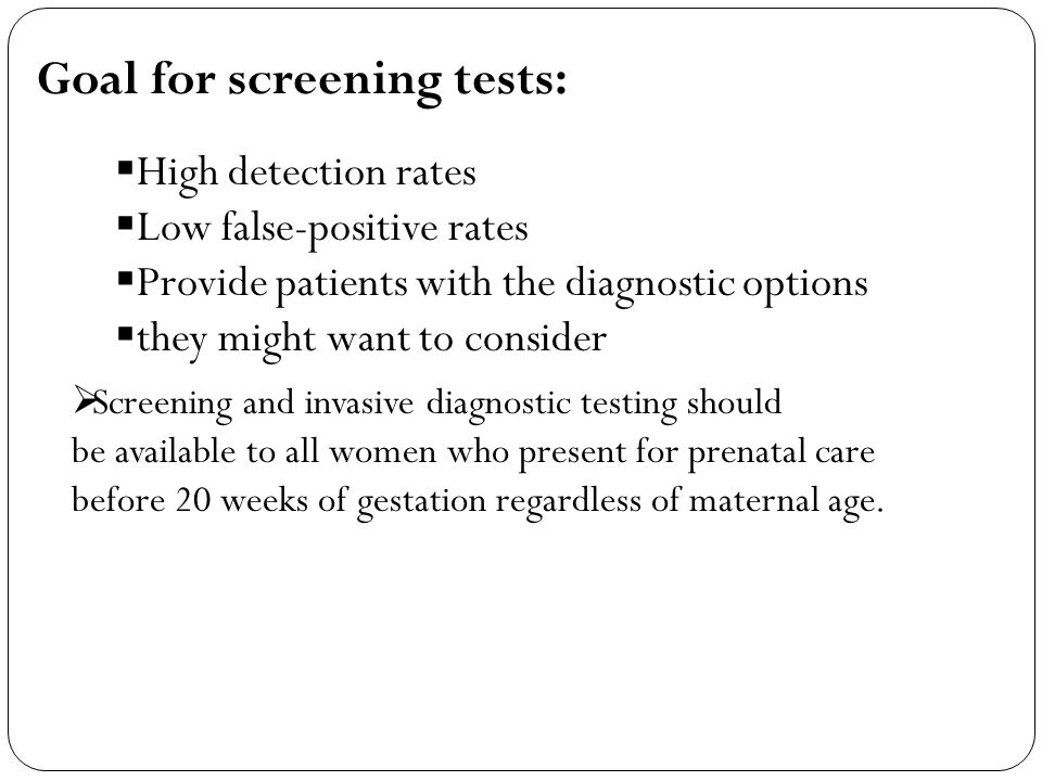 Goal for screening tests:
