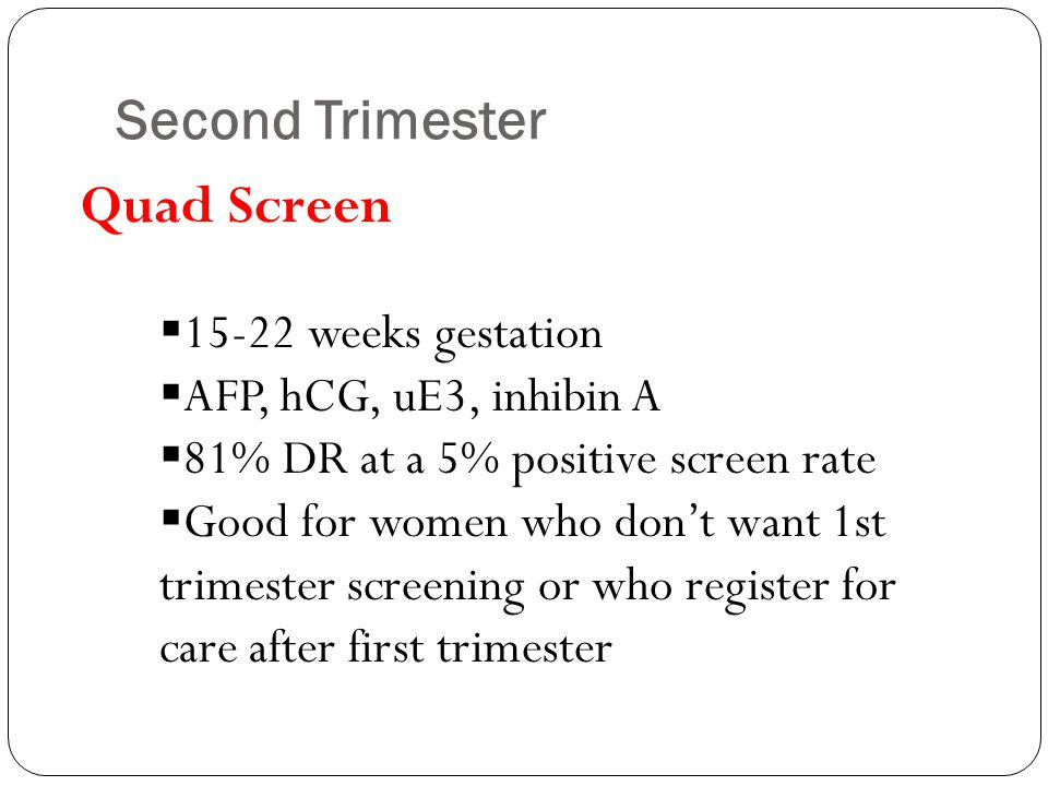 Second Trimester Quad Screen 15-22 weeks gestation
