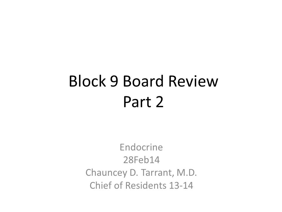 Block 9 Board Review Part 2