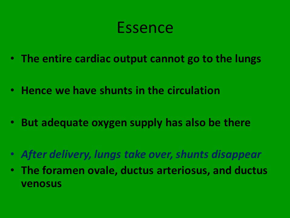 Essence The entire cardiac output cannot go to the lungs
