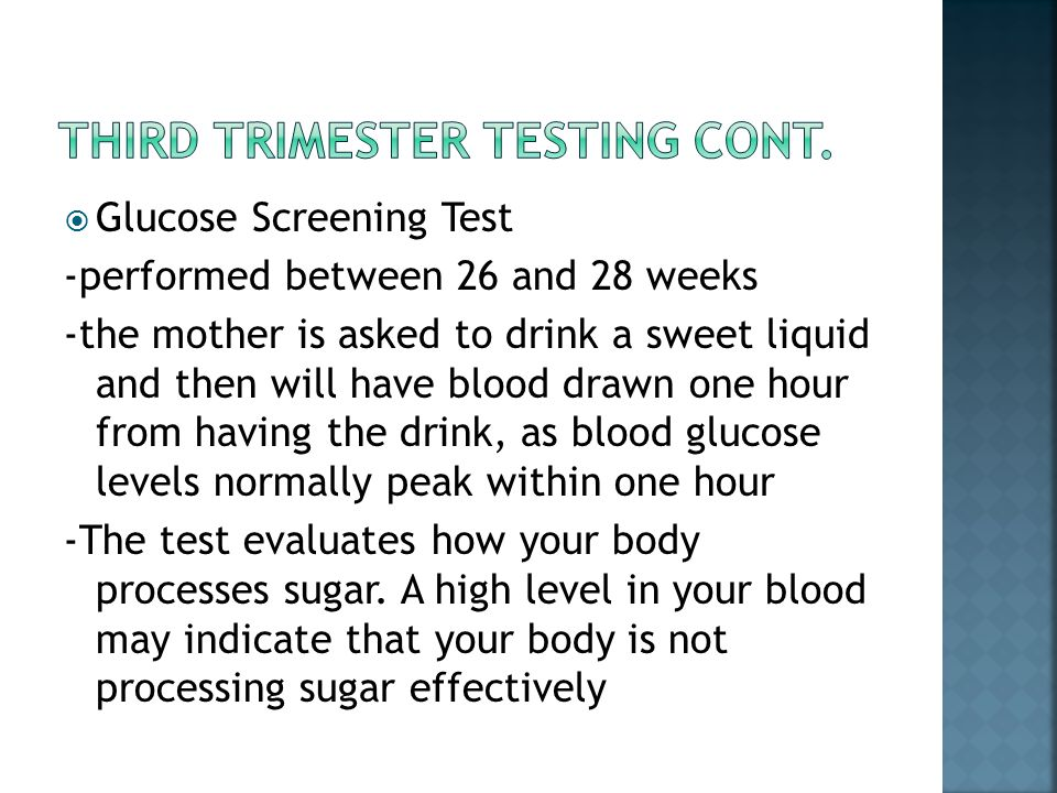 Third Trimester Testing Cont.