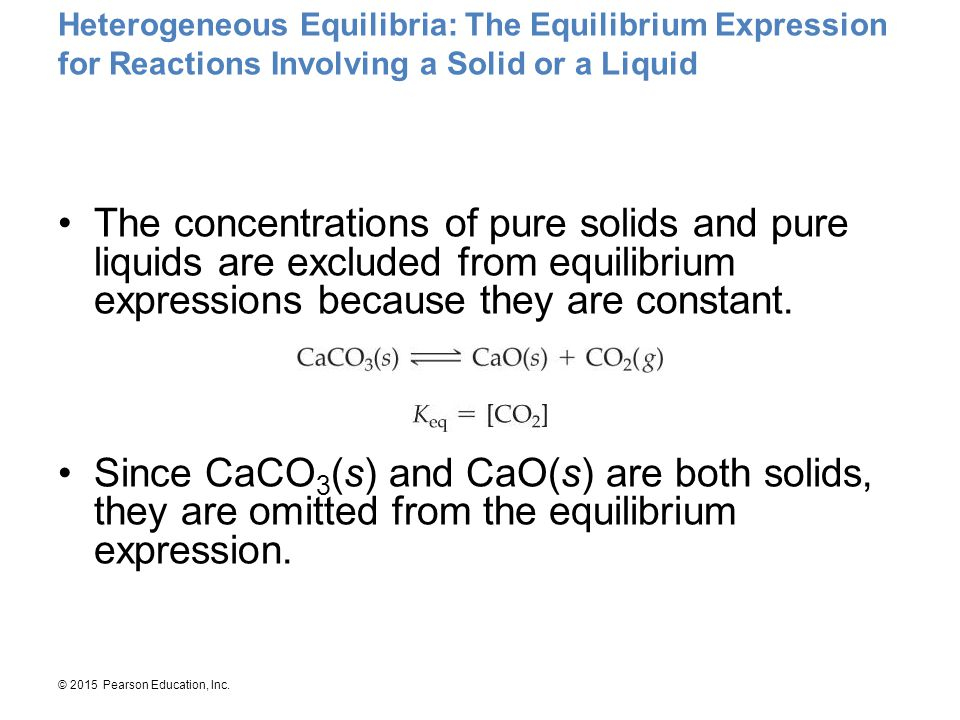 Heterogeneous Equilibria: The Equilibrium Expression for Reactions Involving a Solid or a Liquid
