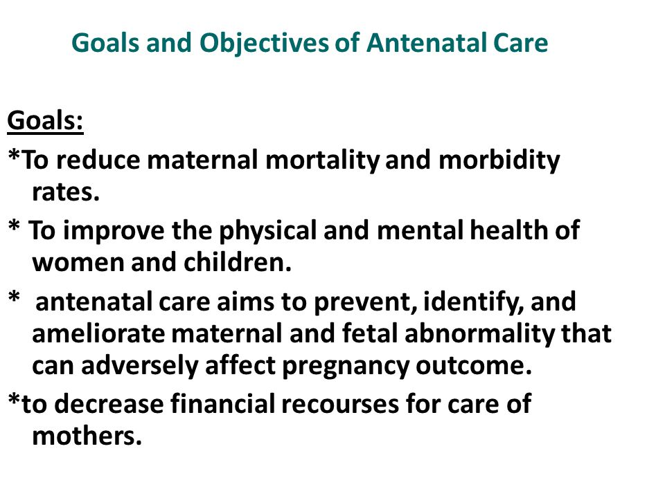 Goals and Objectives of Antenatal Care