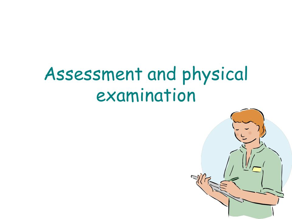 Assessment and physical examination