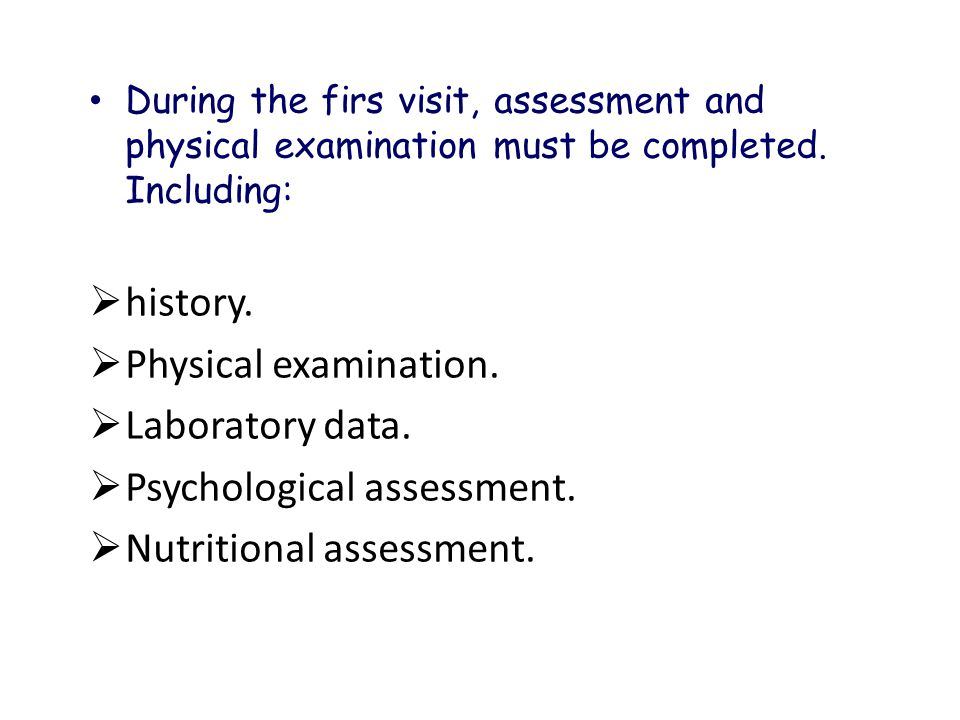 Psychological assessment. Nutritional assessment.