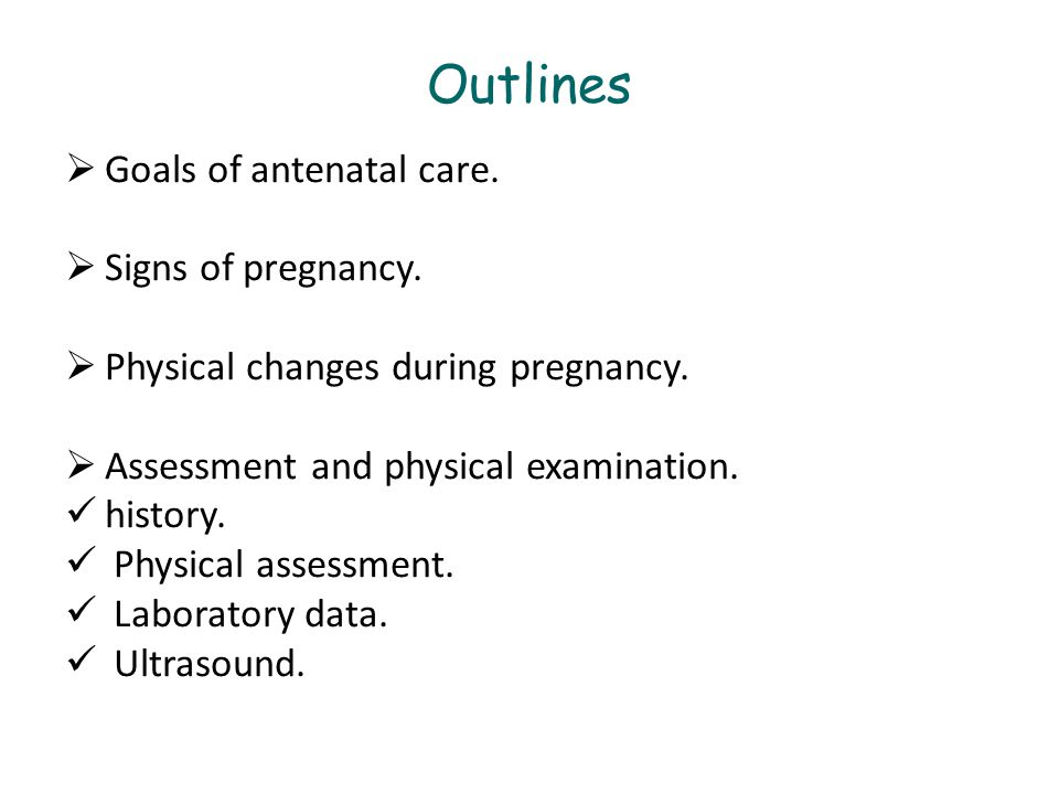 Outlines Goals of antenatal care. Signs of pregnancy.