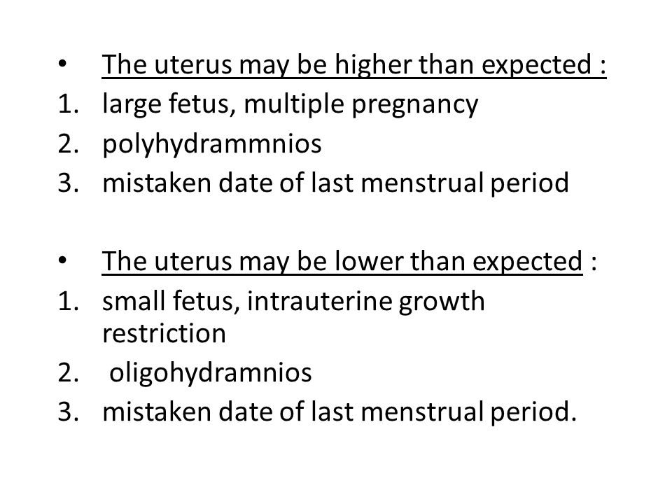 The uterus may be higher than expected :