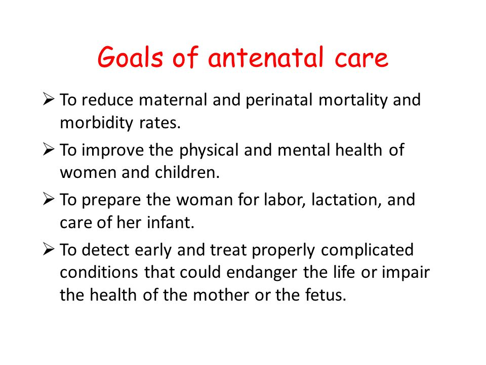 Goals of antenatal care