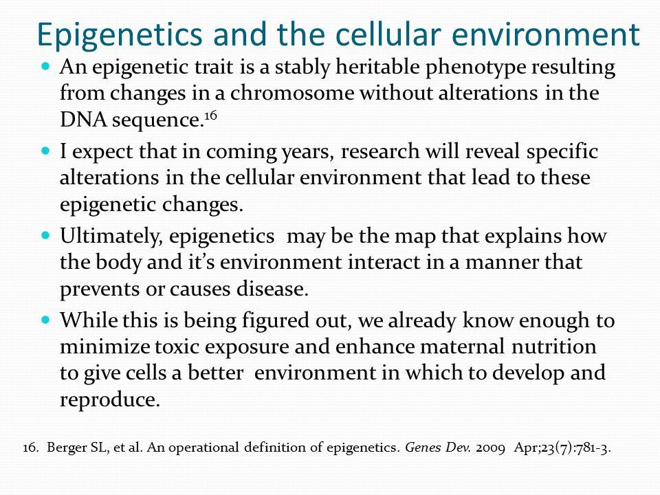 Epigenetics and the cellular environment