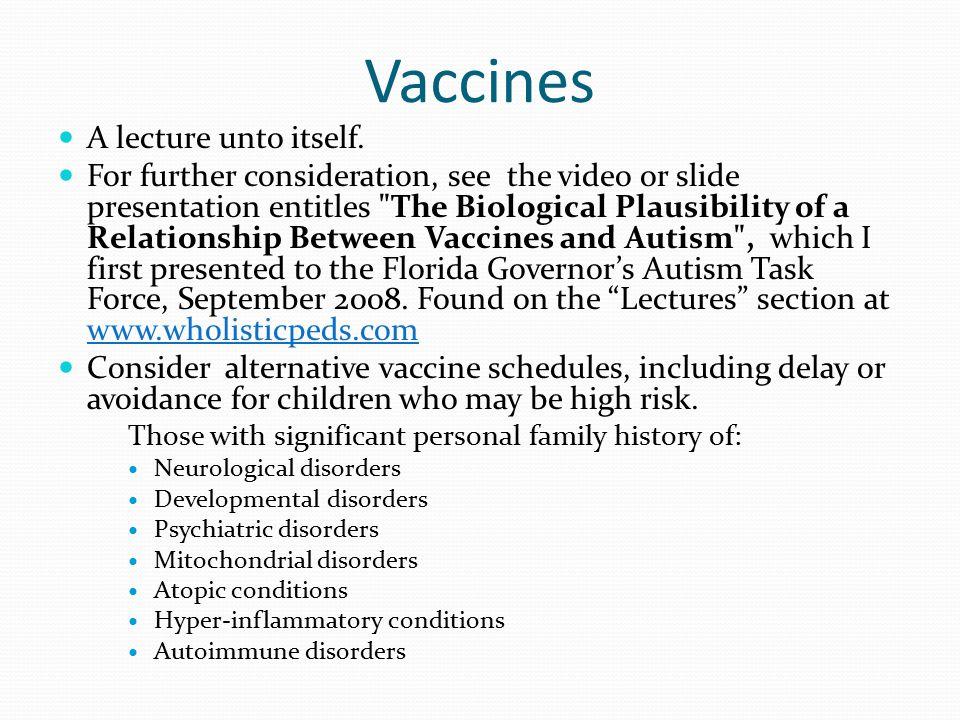 Vaccines A lecture unto itself.
