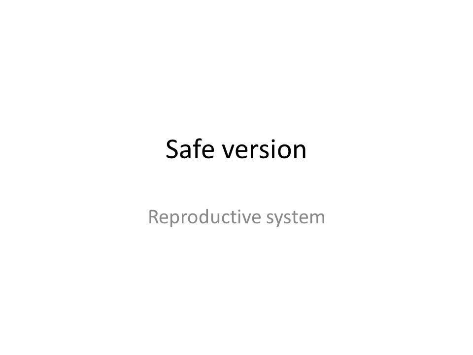Safe version Reproductive system