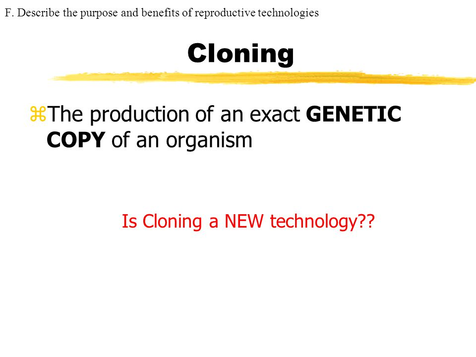 Is Cloning a NEW technology