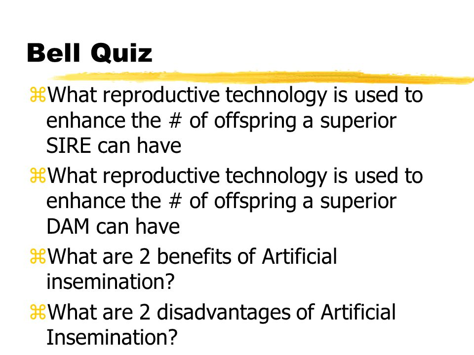 Bell Quiz What reproductive technology is used to enhance the # of offspring a superior SIRE can have.