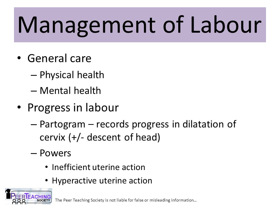Management of Labour General care Progress in labour Physical health